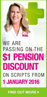 We are passing on the $1 Pension Discount on Scripts from 1 Jan 2016