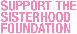 SUPPORT THE SISTERHOOD FOUNDATION